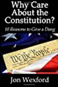 Why Care About the Constitution? 10 Reasons to Give a Dang